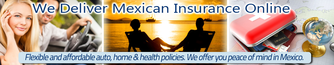 Mexican Insurance for your Car, Home or Health